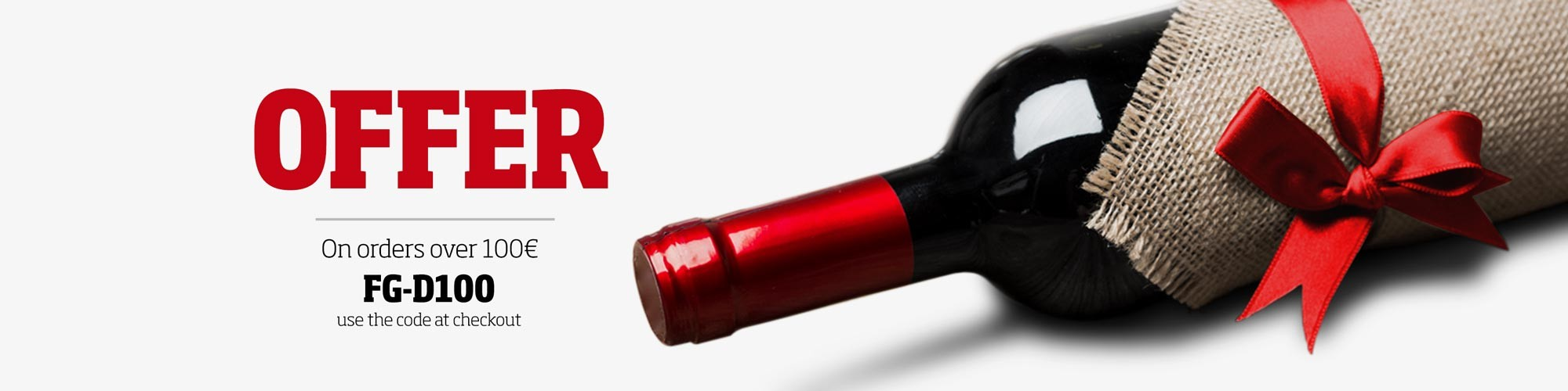 Offer of a bottle of French wine for purchases over €100. Don't miss this opportunity!